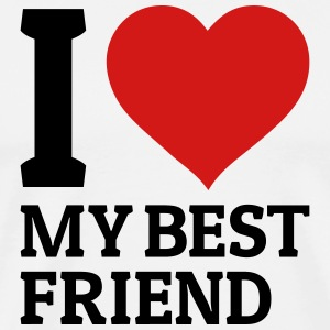 I love my best friend T-Shirts - Men's Premium T-Shirt