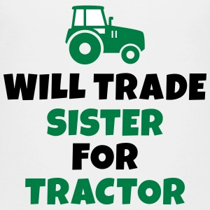 Will trade sister for tractor Kids' Shirts - Kids' Premium T-Shirt