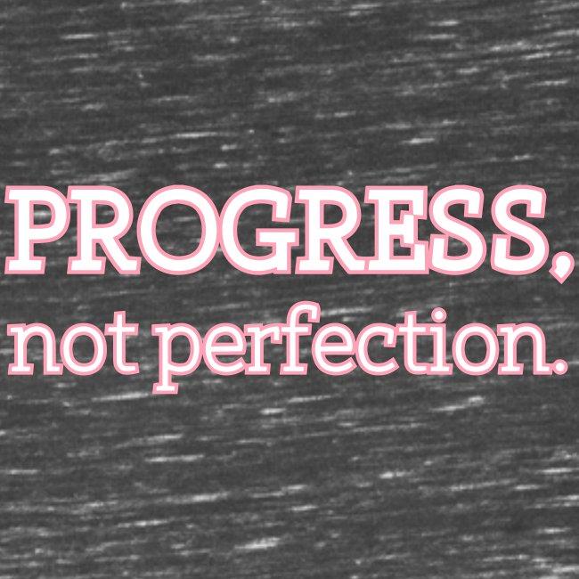 Progress Not Perfection.