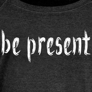 Be Present Yoga Slouch Sweater - Women's Wideneck Sweatshirt