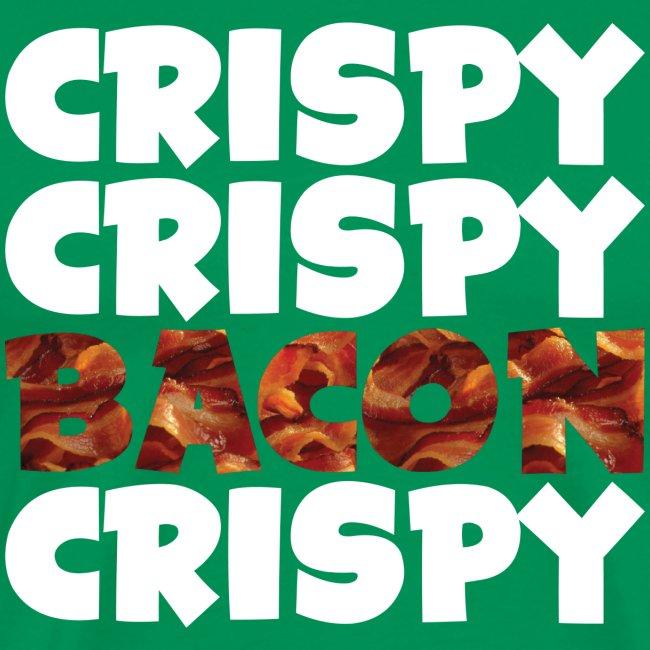 Men's Crispy, Crispy, Bacon, Cripsy (White)