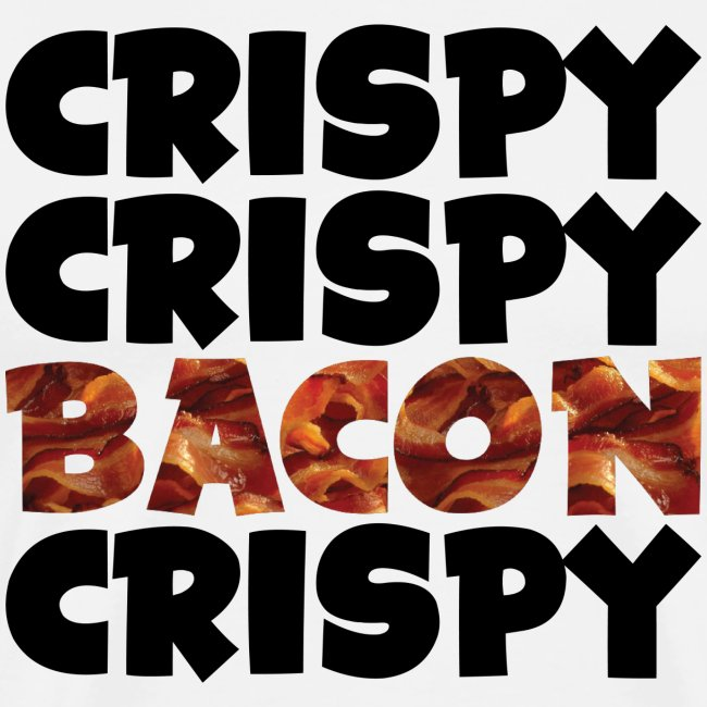 Men's Crispy, Crispy, Bacon, Cripsy (Black)