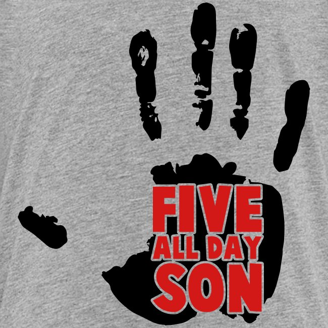 Kid's Five All Day Son!
