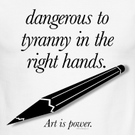Design ~ dangerous to tyranny in the right hands