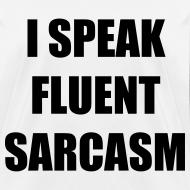 Design ~ I Speak Fluent Sarcasm