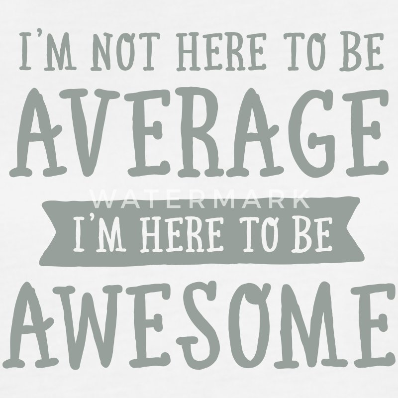 I'm Not Here To be Average I'm Here To be Awesome Tanks - Women's Flowy Muscle Tank by Bella