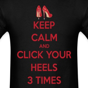 Keep Calm and Click Your Heels T-Shirts - Men's T-Shirt