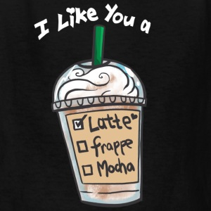 I Like you a Latte Kids' Shirts - Kids' T-Shirt