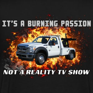 Towing Is A Passion, Not Reality TV T-Shirts - Men's Premium T-Shirt