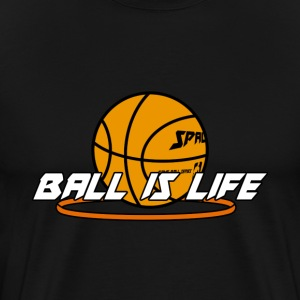 Ball is Life T-Shirt - Men's Premium T-Shirt