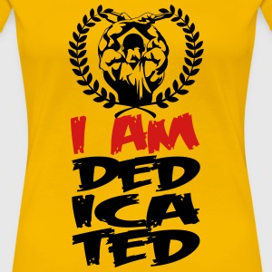 I am dedicated Women's T-Shirts - Women's Premium T-Shirt