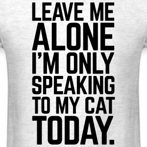 Only Speaking To My Cat T-Shirts - Men's T-Shirt