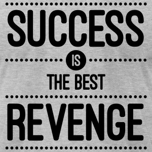Success Is The Best Revenge  T-Shirts - Men's T-Shirt by American Apparel