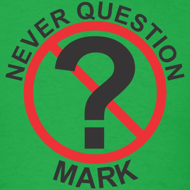 Never Question Mark