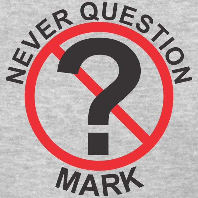 Never Question Mark f