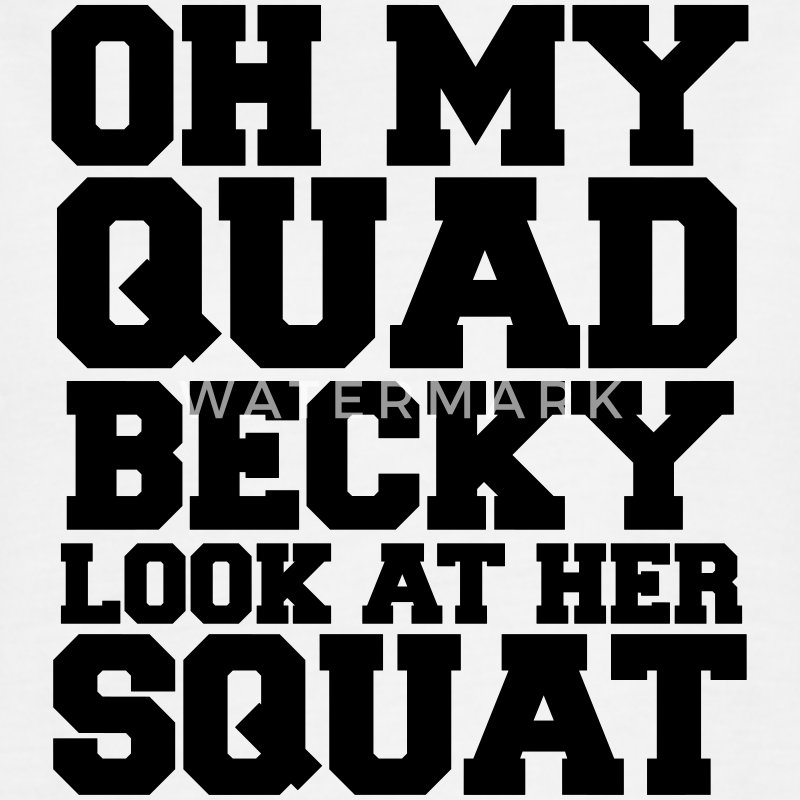 Oh My Quad Becky Look At Her Squat Tanks - Women's Flowy Muscle Tank by Bella