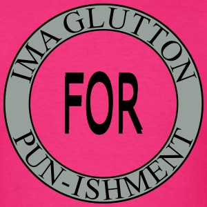 Glutton for Punishment T-Shirts - Men's T-Shirt