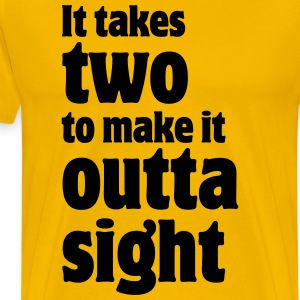 It takes two to make it outta sight T-Shirts - Men's Premium T-Shirt