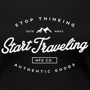 Start Travelling Women's T-Shirts - Women's Premium T-Shirt