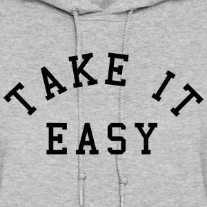 Take It Easy Hoodies - Women's Hoodie