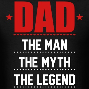 Dad - The Man The Myth The Legend T-Shirts - Men's T-Shirt