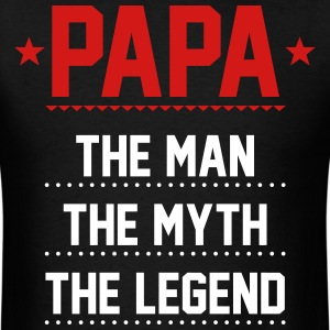 Papa T-Shirt - Papa - The Man The Myth The Legend - Men's T-Shirt