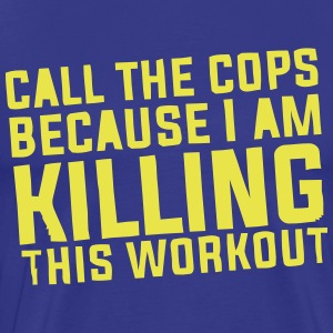 I'M KILLING THIS WORKOUT T-Shirts - Men's Premium T-Shirt