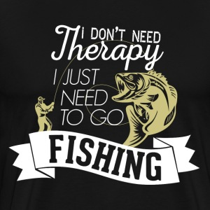Love Fishing Need to go tee - Men's Premium T-Shirt