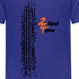 2 fast 4 you - Kids' Premium T-Shirt