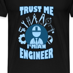 Engineer T-shirt - Trust me I'm an engineer - Men's Premium T-Shirt