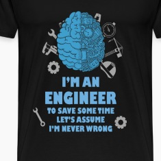 Engineer T-shirt - Engineer is never wrong