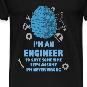 Engineer T-shirt - Engineer is never wrong - Men's Premium T-Shirt