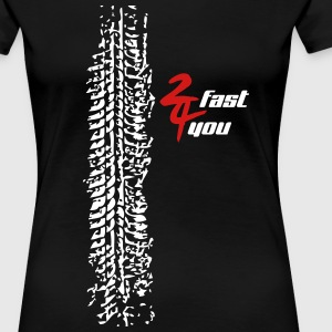 2 fast 4 you - Women's Premium T-Shirt