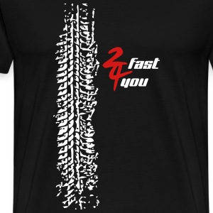 2 fast 4 you - Men's Premium T-Shirt