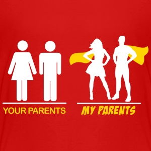 Your parents - My parents Baby & Toddler Shirts - Toddler Premium T-Shirt