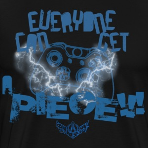 Everyone can get a PIECE!!! - Men's Premium T-Shirt