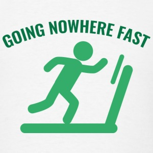 Going Nowhere Fast - Men's T-Shirt