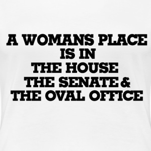 A womans place is in the house and senate  - Women's Premium T-Shirt