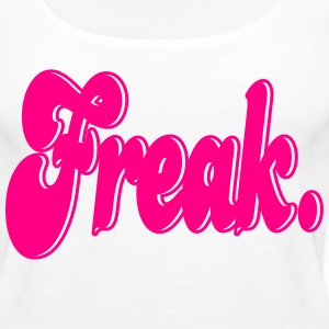 Freak. Tanks - Women's Premium Tank Top