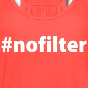 hashtag no filter Tanks - Women's Flowy Tank Top by Bella