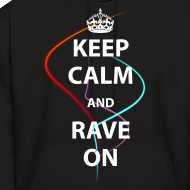 Design ~ KEEP CALM AND RAVE ON