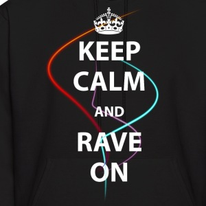KEEP CALM AND RAVE ON - Men's Hoodie