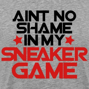 aint no shame in my sneaker game T-Shirts - Men's Premium T-Shirt