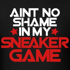 aint no shame in my sneaker game T-Shirts - Men's T-Shirt