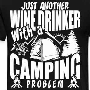 Just Another Wine Drinker With A Camping Problem - Men's Premium T-Shirt