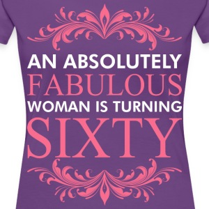 An Absolutely Fabulous Woman Is Turning Sixty - Women's Premium T-Shirt