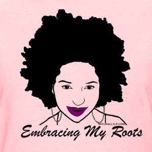 Embracing My Roots Women's T-Shirts - Women's T-Shirt