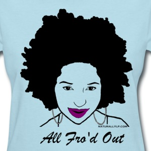 All Fro'd Out - Women's T-Shirt