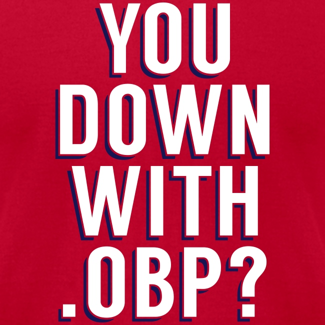 You Down with .OBP? (St. Louis, Washington)