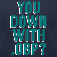 Design ~ You Down with .OBP? (Seattle)